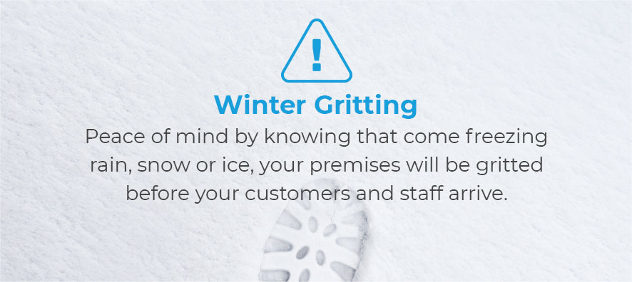 Winter gritting. Peace of mind by knowing that come freezing rain, snow or ice, your premises will be gritted before your customers and staff arrive.