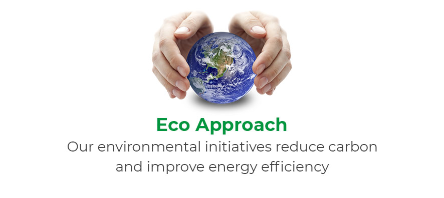 Eco approach. Our environmental initiatives reduce carbon and improve energy efficiency.