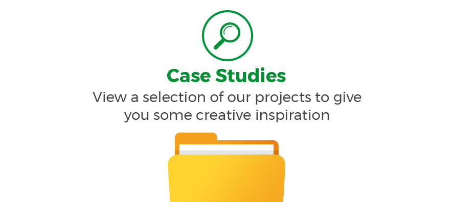 Case Studies. View a selection of our projects to give you some creative inspiration.