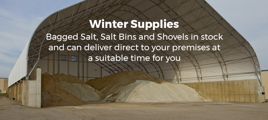 Winter Supplies. Bagged Salt, Salt Bins and Shovels in stock and can deliver direct to your premises at a suitable time for you.